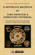 A Rep�blica Ma��nica ou Como Produzir a Corrup��o Universal