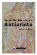Breve Hist�ria sobre o Anticristo - Vladimir Soloviev