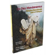 Os Dez Mandamentos: Estudos Devocionais para Crian�as