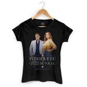 Camiseta Feminina Maria Cec�lia & Rodolfo Tudo Que Eu Quero